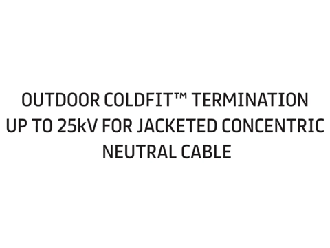 Outdoor Coldfit™ Termination up to 25 kV for Jacketed Concentric Neutral Cable