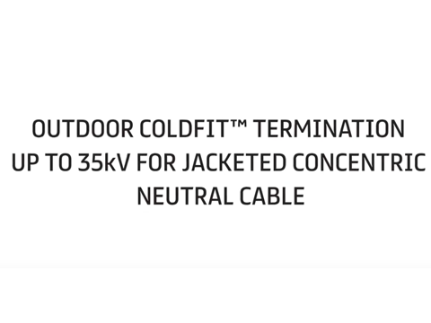 Outdoor Coldfit™ Termination up to 35 kV for Jacketed Concentric Neutral Cable