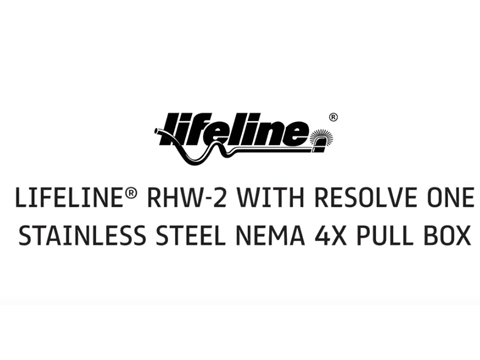 Lifeline<sup>®</sup> RHW-2 with Resolve One Stainless Steel NEMA 4X Pull Box